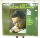 "Nat King Cole Record Album: ""I Don't Want to be Hurt Anymore"", 1964, Capitol T-2118, mono"