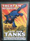 "Original WW1 Tank Corps Recruiting Poster ""Treat'em Rough-Join the Tanks"", 17""tall x 12""wide, framed, ca. 1914-1918"